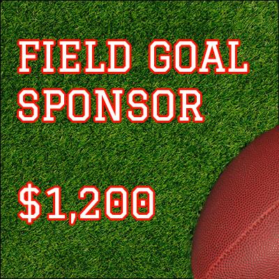 Field Goal Sponsor $1200