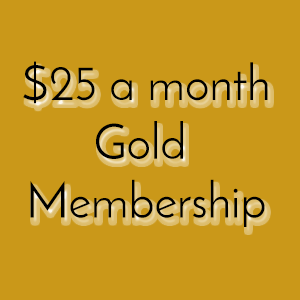 $25 a month Gold Membership