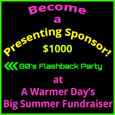 Big Summer Fundraiser Presenting Sponsor $1,000
