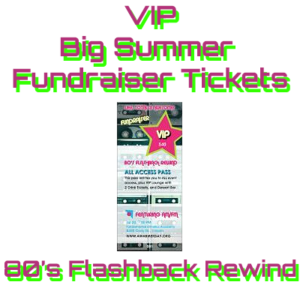 VIP Big Summer Fundraiser Tickets